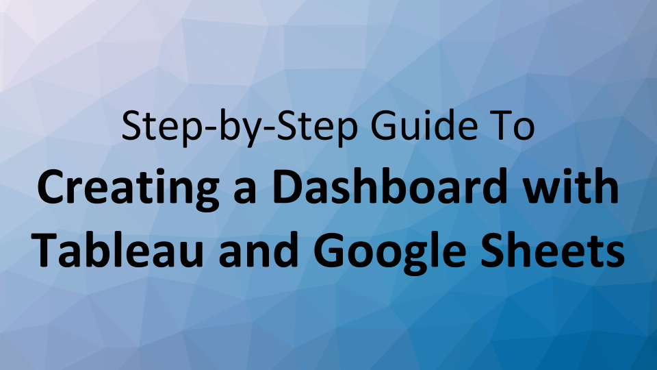 Tableau Dashboard with Google Sheets