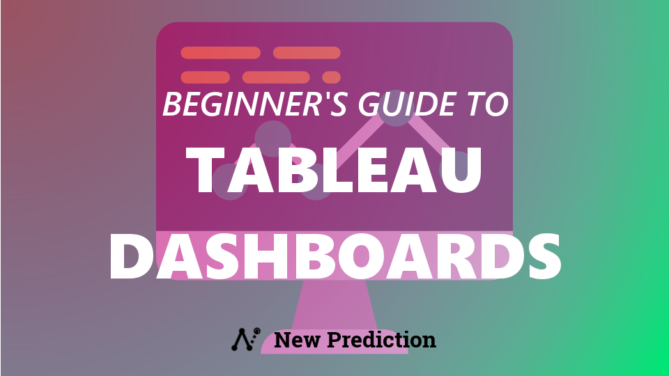 Tableau Dashboards: Beginner's Guide
