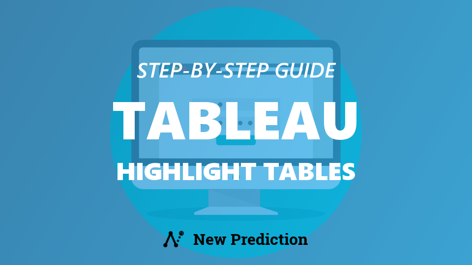 Tableau Highlight Tables: 5 steps to improve boring data tables