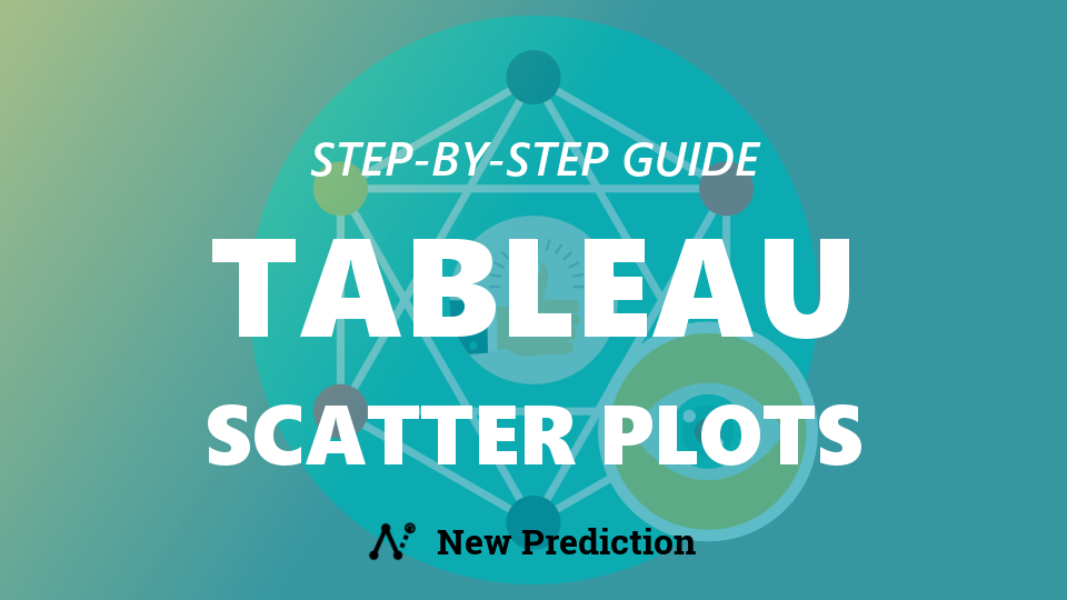 Tableau Scatter Plots: Step-by-Step Guide